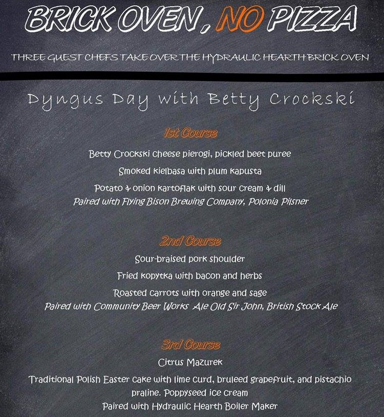 Chef Kate Hey's menu for Brick Oven, No Pizza in Hydraulic Hearth for Dyngus Day.